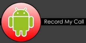 Programas para grabar llamadas Android: Record My Call